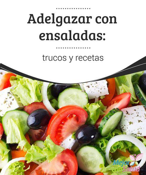 #Adelgazar con #Ensaladas: trucos y #Recetas   ¿Quieres adelgazar de forma sana y sabrosa? Las ensaladas son una opción ideal para perder peso semana a semana. Te explicamos por qué y te damos unas fabulosas recetas ¡Disfrútalas! #PerderPeso