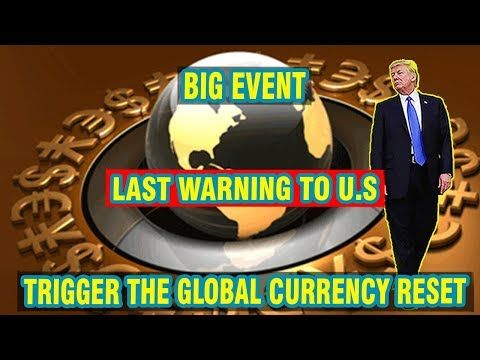 Big Event - April 2019 Trigger The GLOBAL CURRENCY RESET