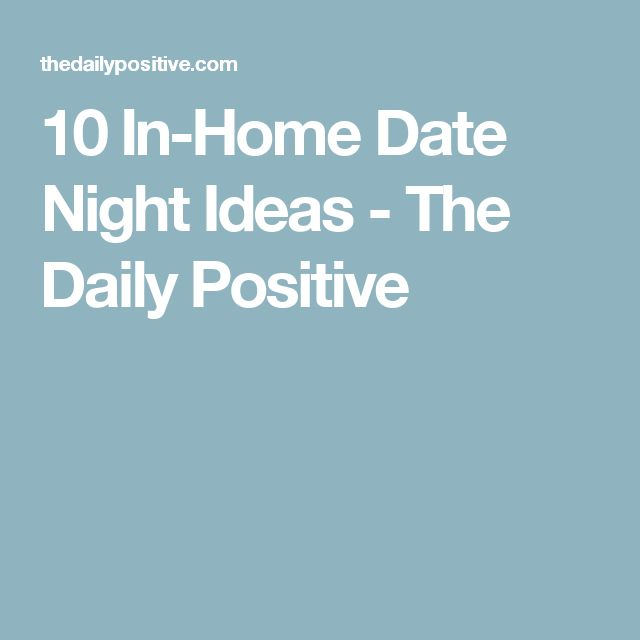 10 In-Home Date Night Ideas - The Daily Positive