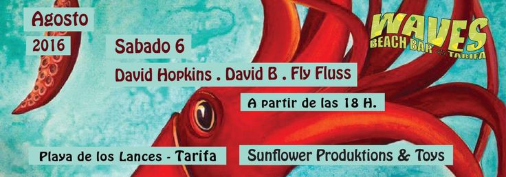 sabado 6 August 2016 - Sunflower party @ chiringuito waves in tarifa. playa los lances. David Hopkins - Fly Fluss - David B