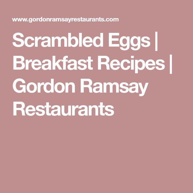 Scrambled Eggs | Breakfast Recipes | Gordon Ramsay Restaurants