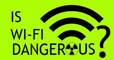 Is Wi-Fi dangerous ?