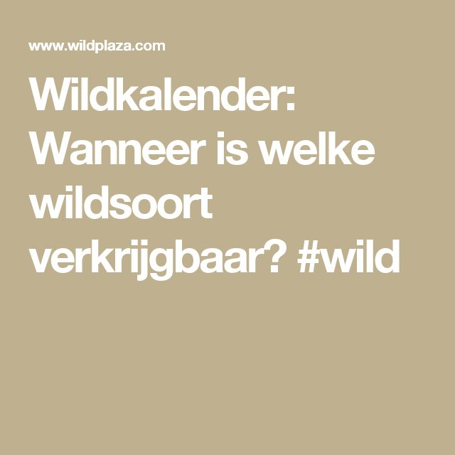 Wildkalender: Wanneer is welke wildsoort verkrijgbaar? #wild