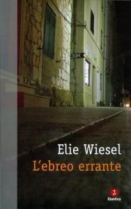 Elie Wiesel, L'ebreo errante