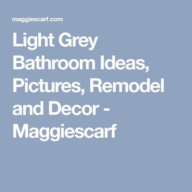 Best 25 Gray Bathroom Paint Ideas On Pinterest: Best 25+ Light Grey Bathrooms Ideas On Pinterest