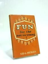 Fun For The Not So Young  Book (Sid G Hedges - 1958) (ID:80910)