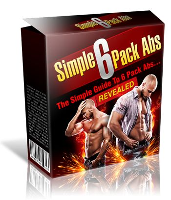 The Simple Guide To 6 Pack Abs...Revealed