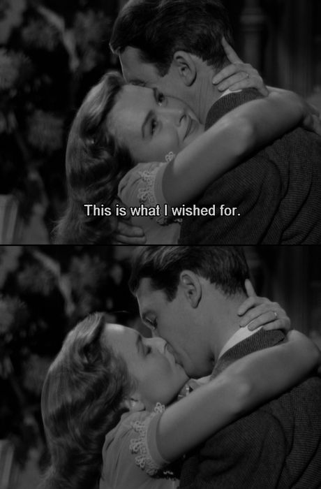 """Remember the night we broke the windows in this old house? This is what I wished for.""- It's A Wonderful Life"