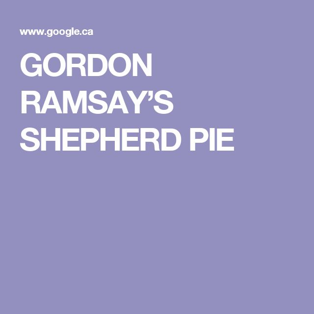 GORDON RAMSAY'S SHEPHERD PIE