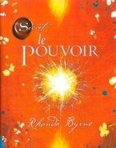 Le Pouvoir - le Secret - Rhonda Byrne - Librairie Bien-être/Développement Personnel - Sentiers du bien-être   Boutique en ligne Sentiers du bien-être   Scoop.it
