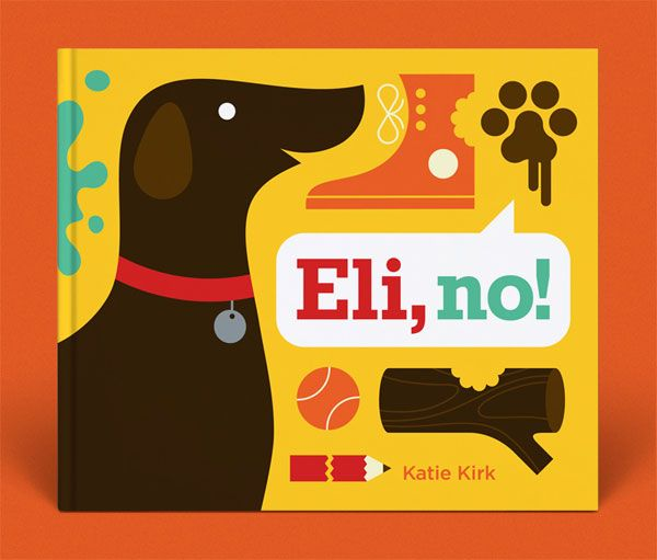 eli, no! by katie kirk. I don't care if I just turned 25. I have this book and love the fantastic illustrations.: Books Covers, Reading, Dogs, Illustrations, Kids Books, Abrams Books, Graphics Design, Katy Kirk, Children Books