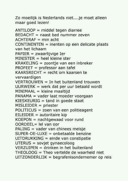 De grappigste taal- en communicatiefoutjes vind je op Taalvoutjes.nl. Maar ook taalnieuws, taalvideo's en cartoons. Oneindig veel taalplezier!