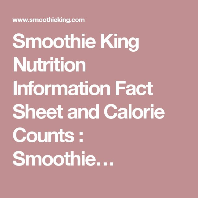Smoothie King Nutrition Information Fact Sheet and Calorie Counts : Smoothie…