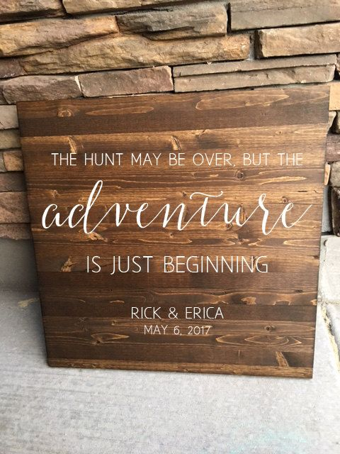 The Hunt is Over but the Adventure is just Beginning Sign