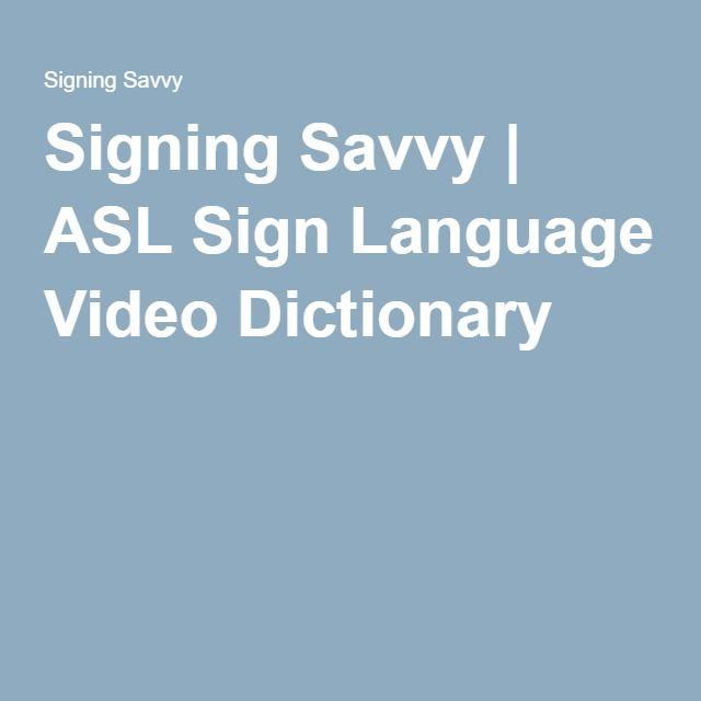 Signing Savvy   ASL Sign Language Video Dictionary