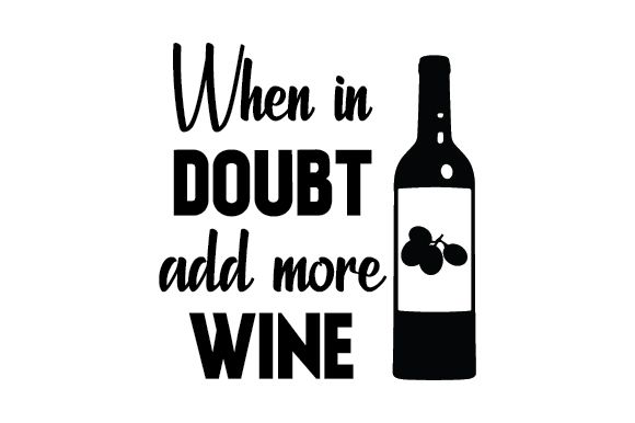 When In Doubt Add More Wine Accounting Logo Wine Design Wine
