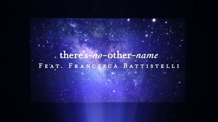 There's No Other Name (Lyric Video) // Starlight // Francesca Battistelli