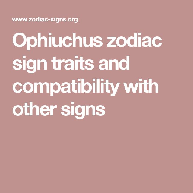 Ophiuchus zodiac sign traits and compatibility with other signs