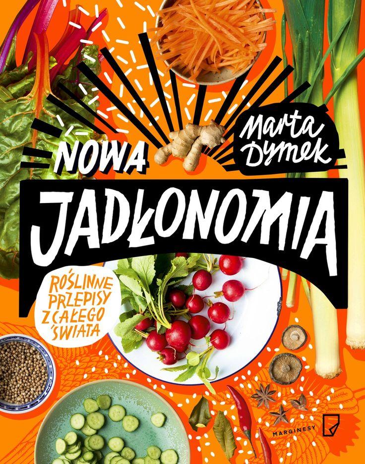 Nowa Jadłonomia. Roślinne przepisy z całego świata - Marta Dymek | Książka | merlin.pl