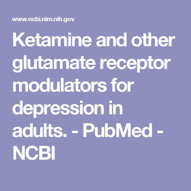 Ketamine and other glutamate receptor modulators for depression in adults.  - PubMed - NCBI