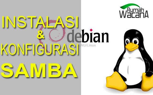 Read More >> http://rumahwacana.com/blog/instalasi-dan-konfigurasi-samba-di-debian-7