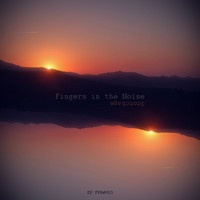 [EP FPR#003] Fingers in the Noise - Scotchage (2013) by Fingers In The Noise on SoundCloud