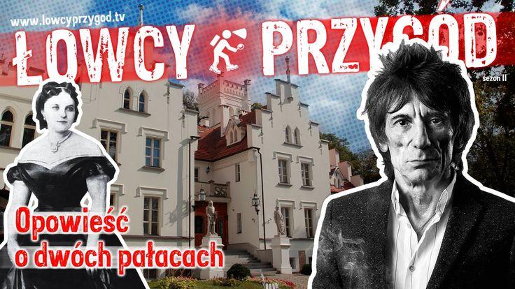 Łowcy Przygód odc. 7. Sulisław i Kopice: opowieść o dwóch pałacach
