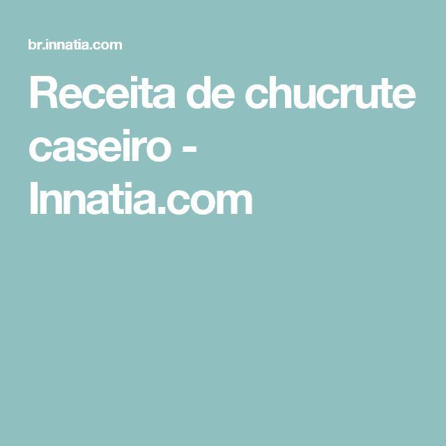 Receita de chucrute caseiro - Innatia.com