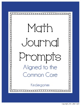 Math Journal Prompts (Aligned to the Common Core) Kindergarten