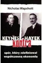 Keynes kontra Hayek : spór, który zdefiniował współczesną ekonomię / Nicholas Wapshott ; przekł. Radosław Madejski. -- Warszawa :  Wydawnictwo Studio Emka,  2013.