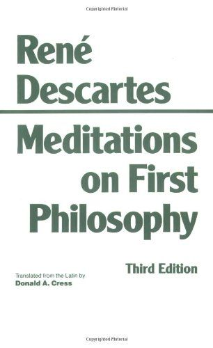 Meditations on First Philosophy: In Which the Existence of God and the Distinction of the Soul from the Body Are Demonstrated/Rene Descartes