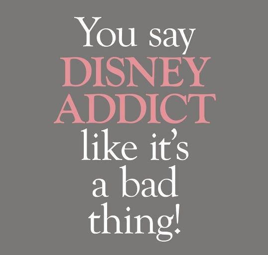 How Can You Not Be A Disney Addict?!?! That's The REAL Question!!