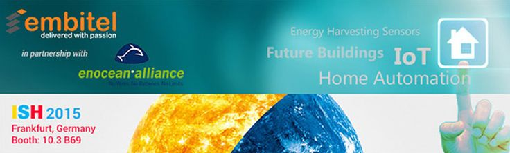Embitel at ISH 2015, Frankfurt, Germany : ISH is a platform that facilitates confluence of technologies addressing the solutions for resources conservation (Energy and Water). We will be demonstrating our IoT solutions for Home Automation/Future Buildings designed using EnOcean's energy harvesting sensors. Embitel is also an active member of the EnOcean Alliance. For details, refer to this link -http://www.embitel.com/iot-future-buildings-demo/