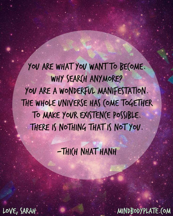Thich Naht Hanh quote | you are what you want to become | oneness | you are enough | mindbodyplate.com
