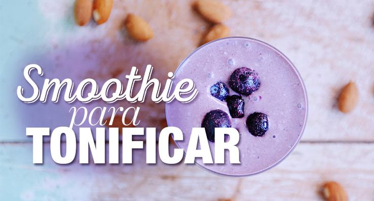 Smoothie para tonificar | The Beauty Effect