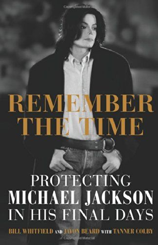 Remember the Time: Protecting Michael Jackson in His Final Days by Bill Whitfield http://www.amazon.com/dp/1602862508/ref=cm_sw_r_pi_dp_KF8wub11NRMXF
