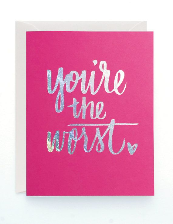You're the Worst holographic foil greeting card by LionheartPrints