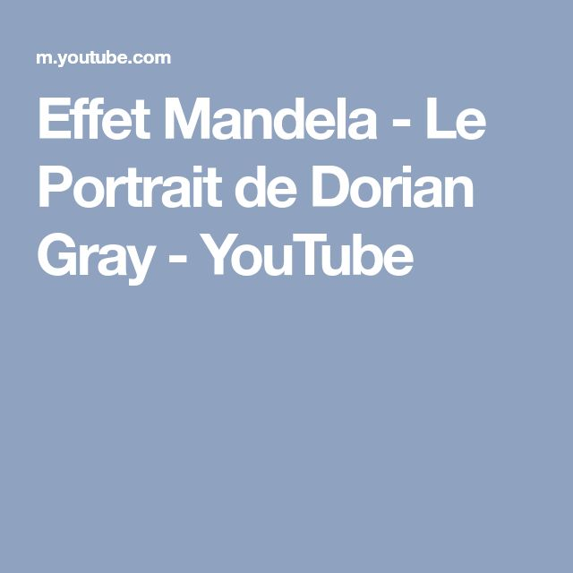 Effet Mandela - Le Portrait de Dorian Gray - YouTube