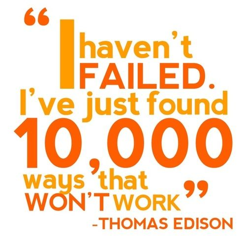 Google Image Result for http://success-ideas.com/wp-content/uploads/2012/10/thomas-edison-quotes-sayings-success-failed.jpg