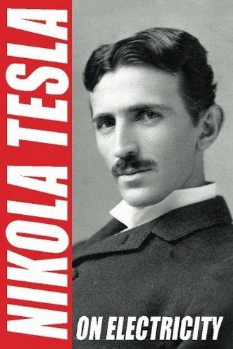 On Electricity, by Nikola Tesla (Trade Paperback)