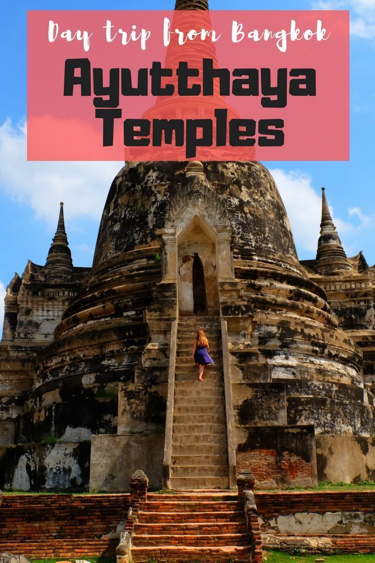 A day trip from Bangkok: Ayutthaya Temples Thailand