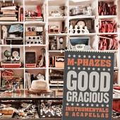 Good Gracious Instrumentals & Acapellas, M-Phazes