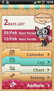 'Period Calendar' = Period, Ovulation and Health Tracking App.............. Great app for any female, from her 1st Period to past Menopause.......... Easy and Educational. Too cute to boot.