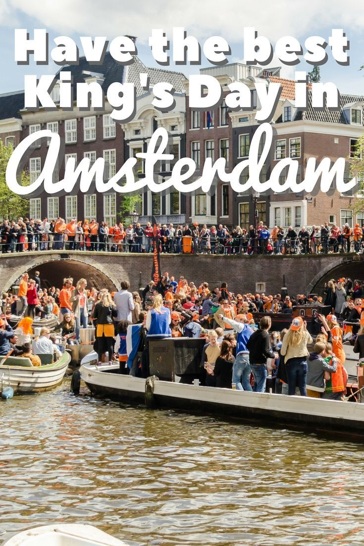 How to Have the Best Kings Day Ever in Amsterdam | #kingsday #amsterdam #holland