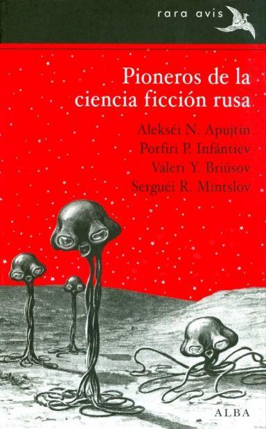 Pioneros de la ciencia ficción rusa I y II - Varios autores