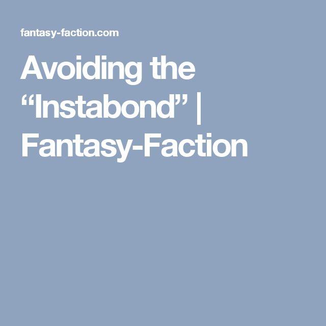 "Avoiding the ""Instabond"" | Fantasy-Faction"