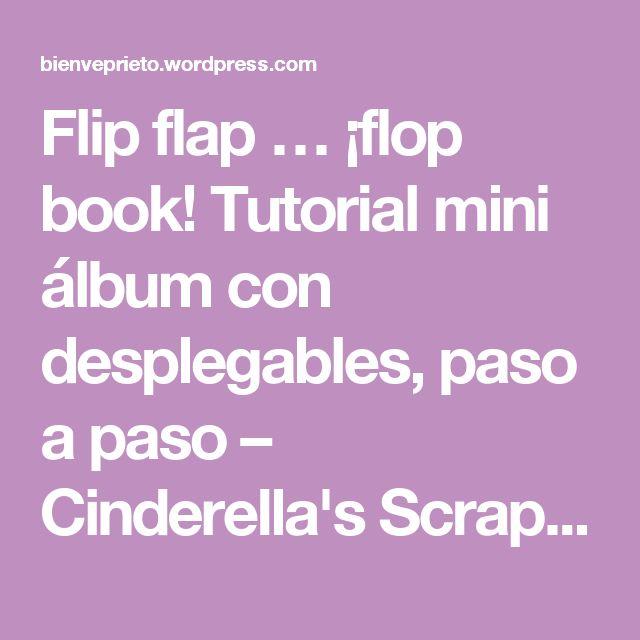 Flip flap … ¡flop book! Tutorial mini álbum con desplegables, paso a paso – Cinderella's Scrap Room