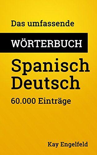 Das umfassende Wörterbuch Spanisch-Deutsch: 60.000 Einträge