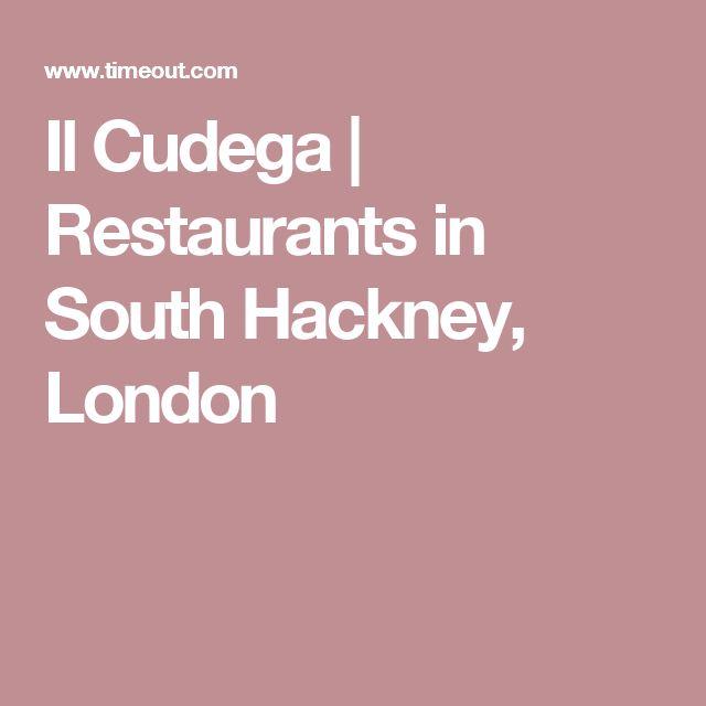 Il Cudega   Restaurants in South Hackney, London