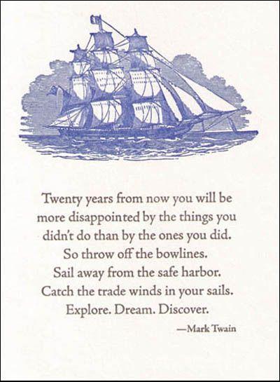Mark Twain: Explore. #Dream.: Thoughts, Safe Harbor, Mark Twain Quotes, Favorite Things, Explore Dream Discover, Life Mottos, Favorite Quotes, Exploring Dreams Discover, Senior Quotes